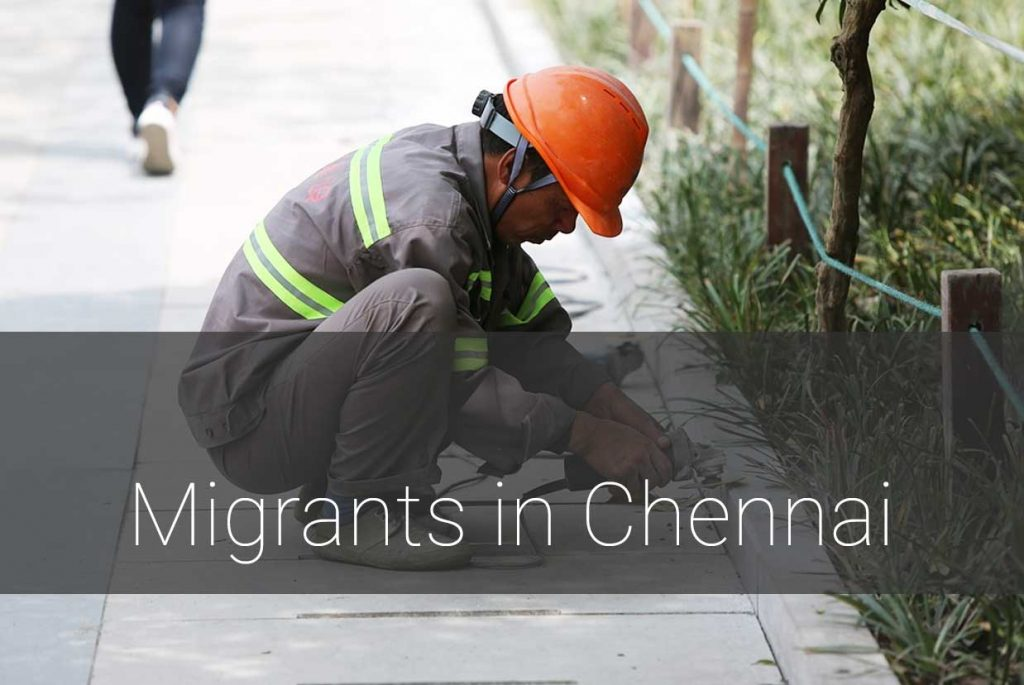 migrants-1024x685 Does Chennai know its Migrant Workers?